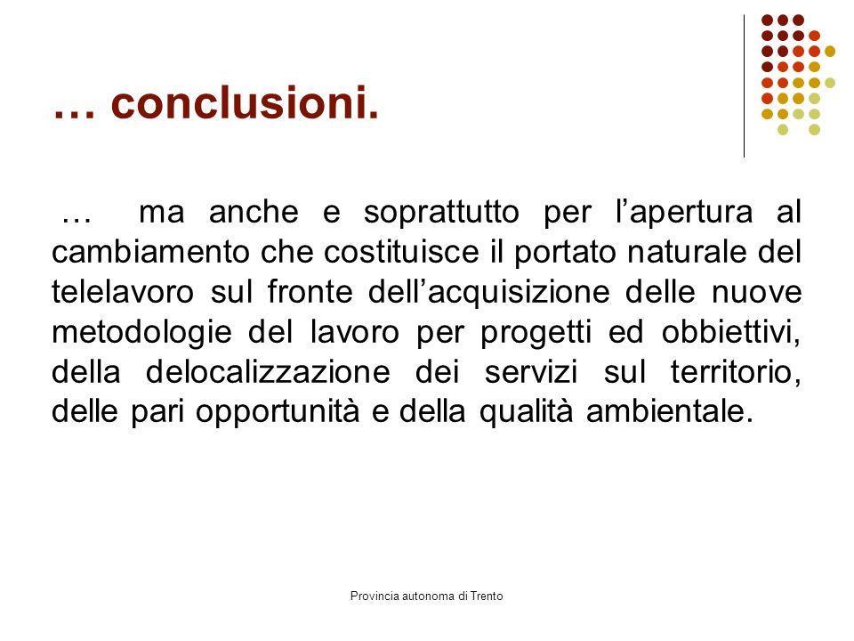 Provincia autonoma di Trento … conclusioni.