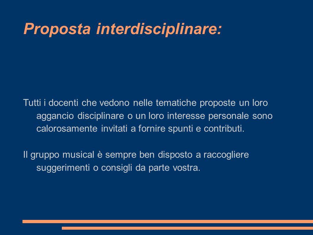 Proposta interdisciplinare: Tutti i docenti che vedono nelle tematiche proposte un loro aggancio disciplinare o un loro interesse personale sono calor