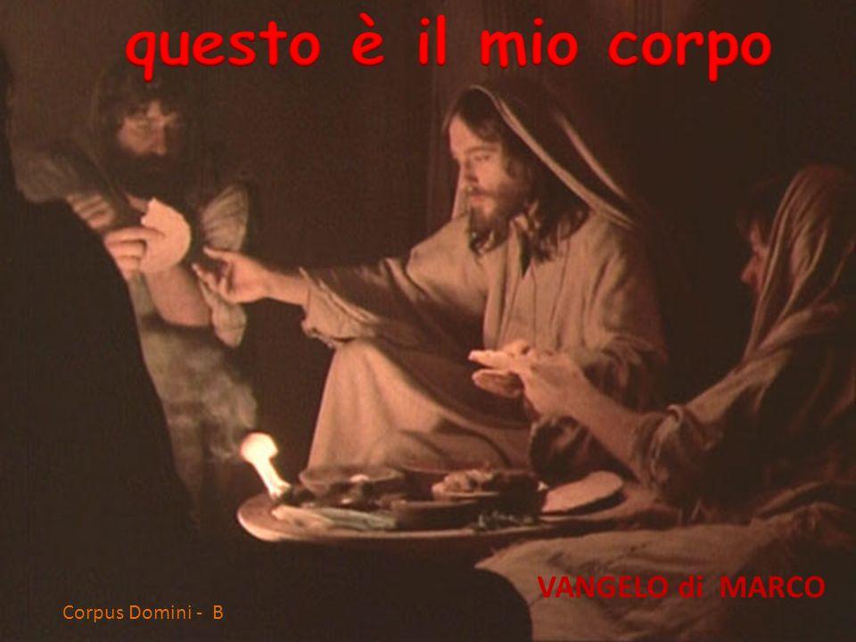 Corpus Domini - B VANGELO di MARCO