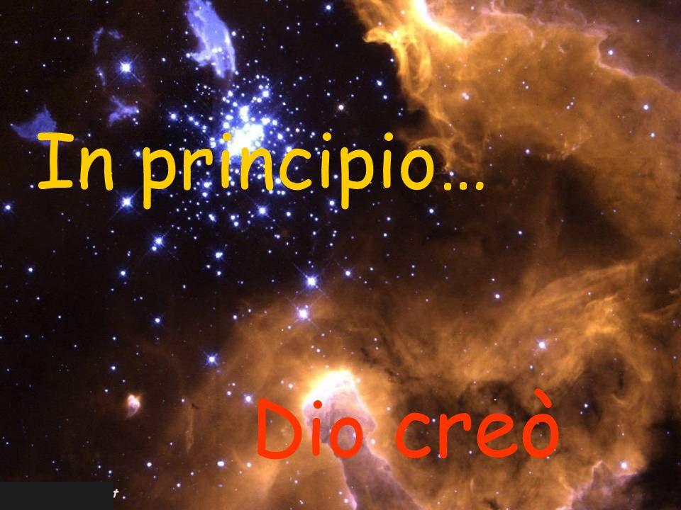 In principio… Dio creò