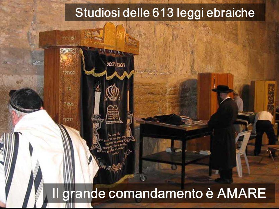 Mura, e spianata del Tempio Il grande comandamento è AMARE Studiosi delle 613 leggi ebraiche