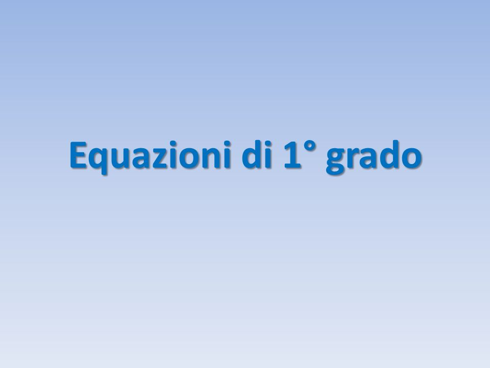 Definizione E' detta equazione una uguaglianza tra due membri verificata solo per alcuni valori attribuiti all' incognita o alle incognite che vi compaiono.