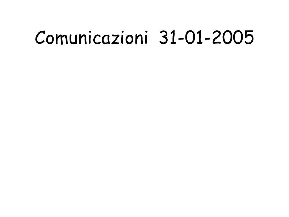 Comunicazioni 31-01-2005