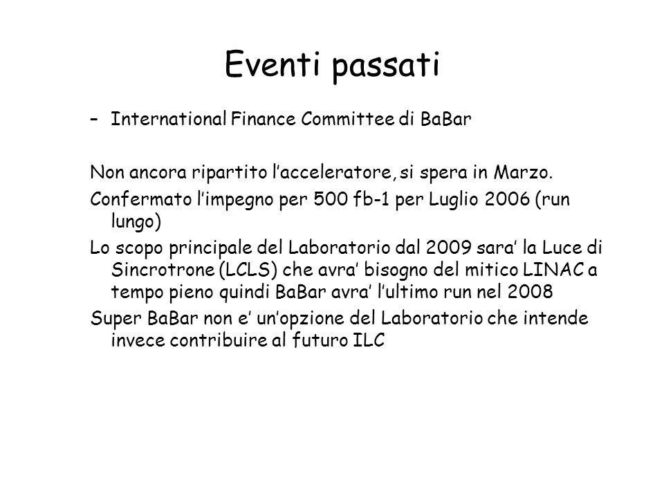 –International Finance Committee di BaBar Non ancora ripartito l'acceleratore, si spera in Marzo.