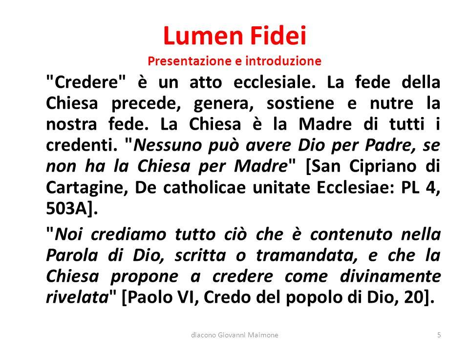 Lumen Fidei Presentazione e introduzione Credere è un atto ecclesiale.