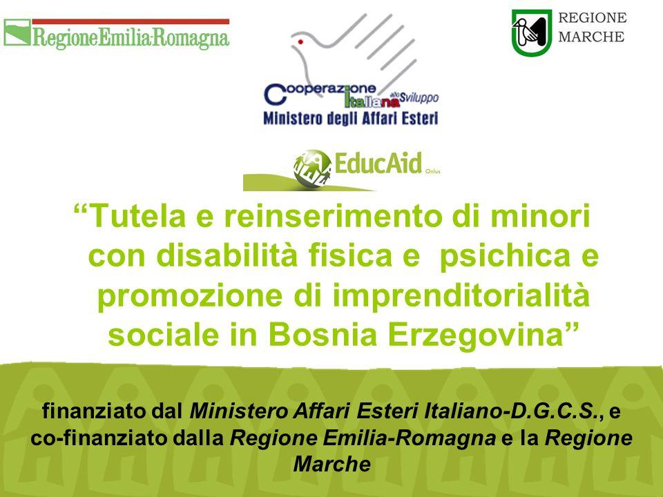 """""""Tutela e reinserimento di minori con disabilità fisica e psichica e promozione di imprenditorialità sociale in Bosnia Erzegovina"""" finanziato dal Mini"""