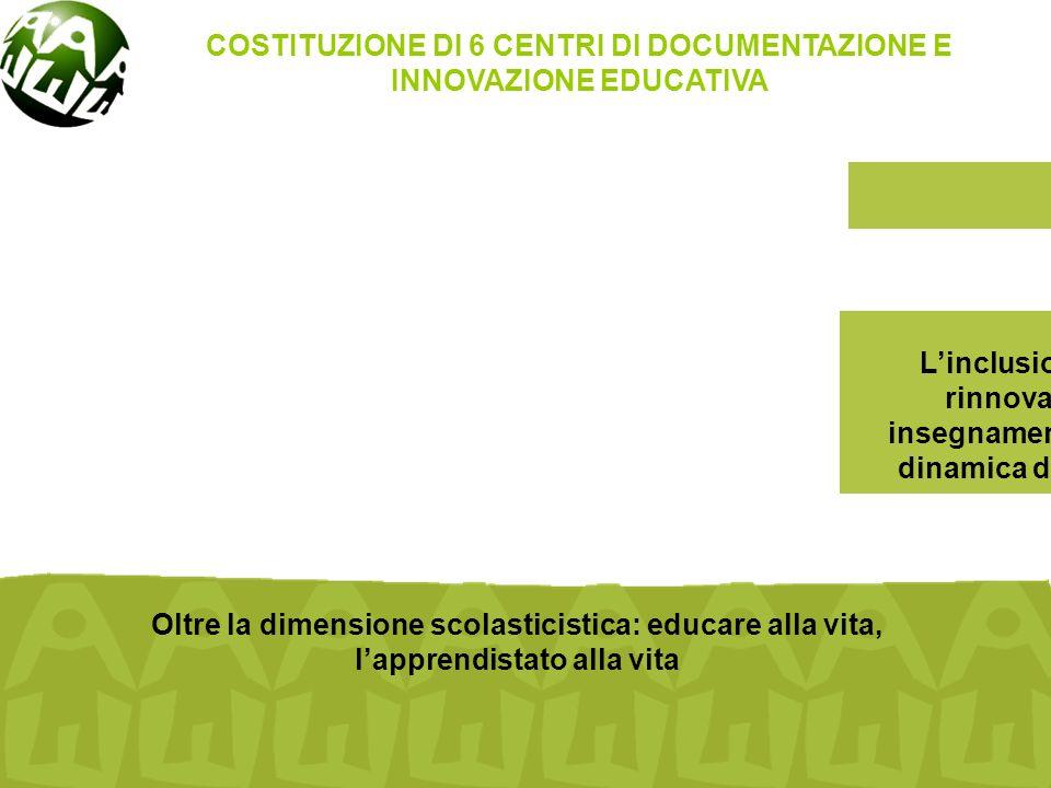 Cooperazione e aiuto internazionale in campo educativo INNOVARE COSTITUZIONE DI 6 CENTRI DI DOCUMENTAZIONE E INNOVAZIONE EDUCATIVA L'inclusione in una