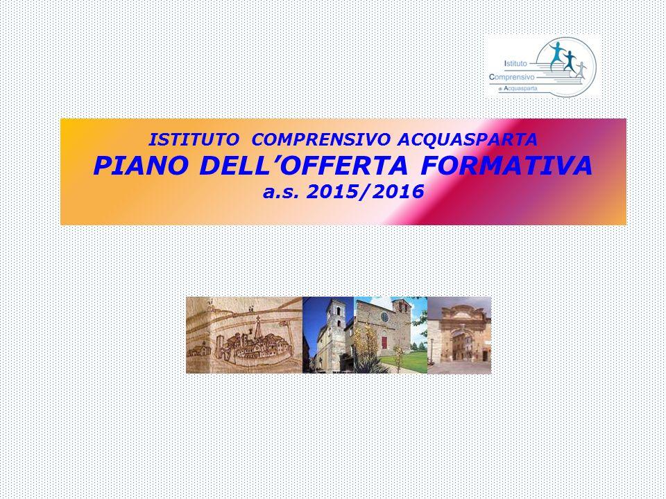ISTITUTO COMPRENSIVO ACQUASPARTA PIANO DELL'OFFERTA FORMATIVA a.s. 2015/2016