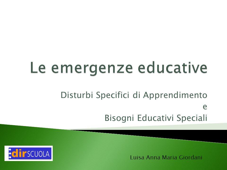 Disturbi Specifici di Apprendimento e Bisogni Educativi Speciali Luisa Anna Maria Giordani