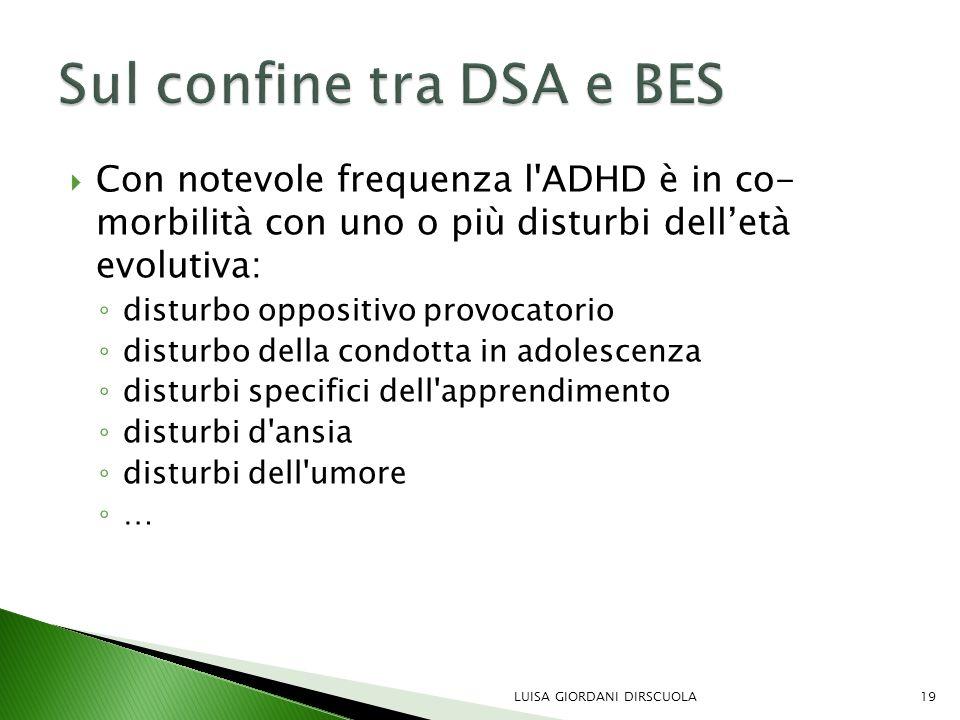  Con notevole frequenza l'ADHD è in co- morbilità con uno o più disturbi dell'età evolutiva: ◦ disturbo oppositivo provocatorio ◦ disturbo della cond