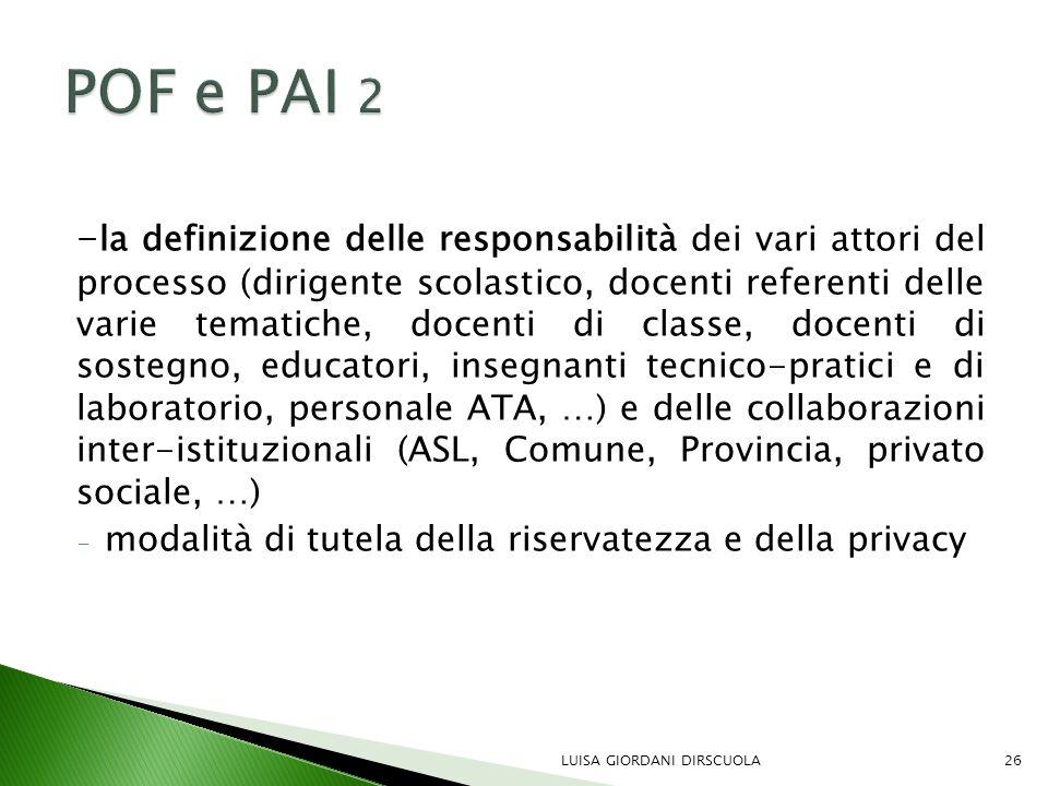 - la definizione delle responsabilità dei vari attori del processo (dirigente scolastico, docenti referenti delle varie tematiche, docenti di classe,