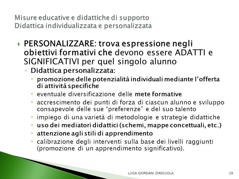  PERSONALIZZARE: trova espressione negli obiettivi formativi che devono essere ADATTI e SIGNIFICATIVI per quel singolo alunno ◦ Didattica personalizz
