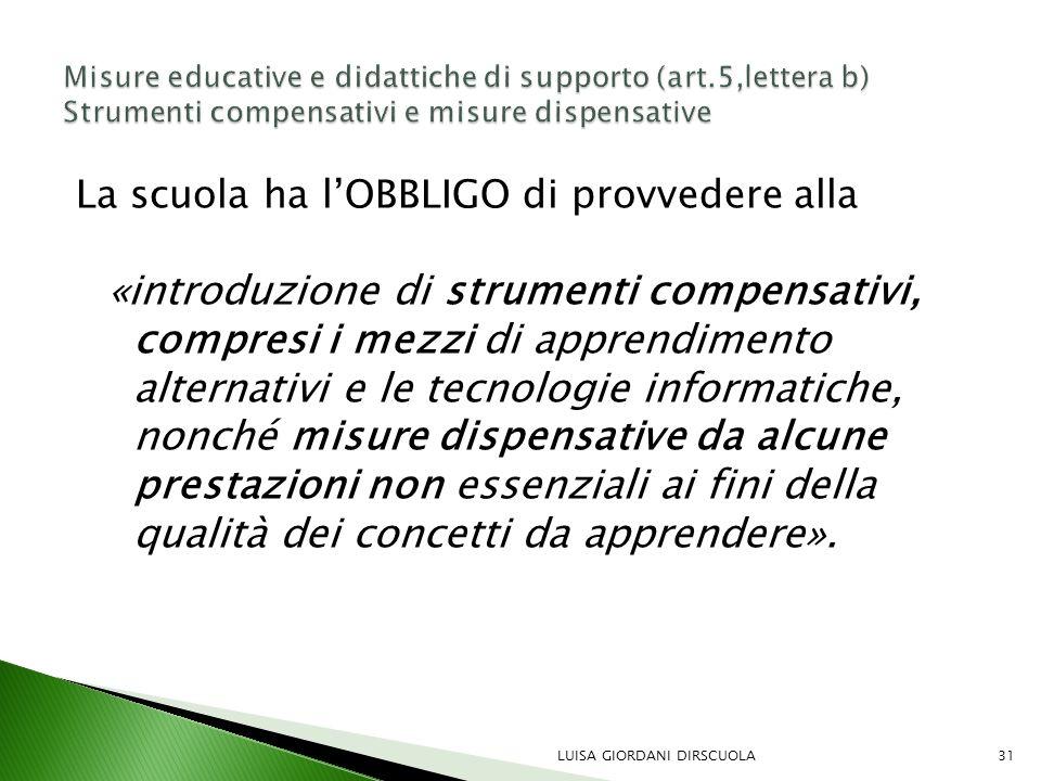 La scuola ha l'OBBLIGO di provvedere alla «introduzione di strumenti compensativi, compresi i mezzi di apprendimento alternativi e le tecnologie infor