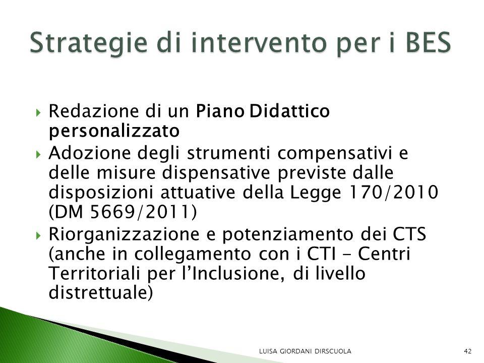 Redazione di un Piano Didattico personalizzato  Adozione degli strumenti compensativi e delle misure dispensative previste dalle disposizioni attua