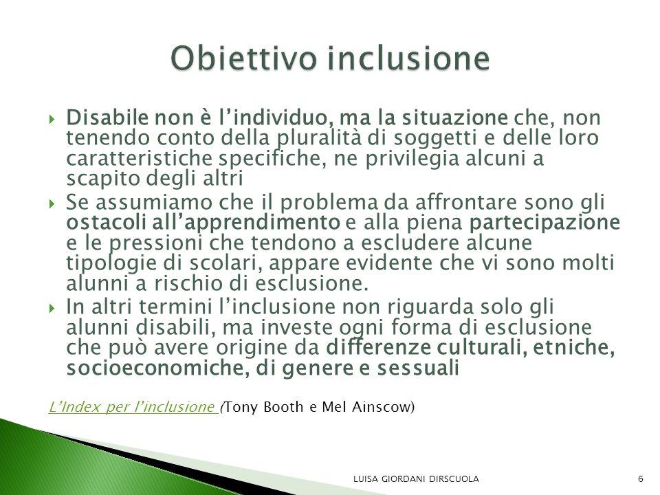  Disabile non è l'individuo, ma la situazione che, non tenendo conto della pluralità di soggetti e delle loro caratteristiche specifiche, ne privileg