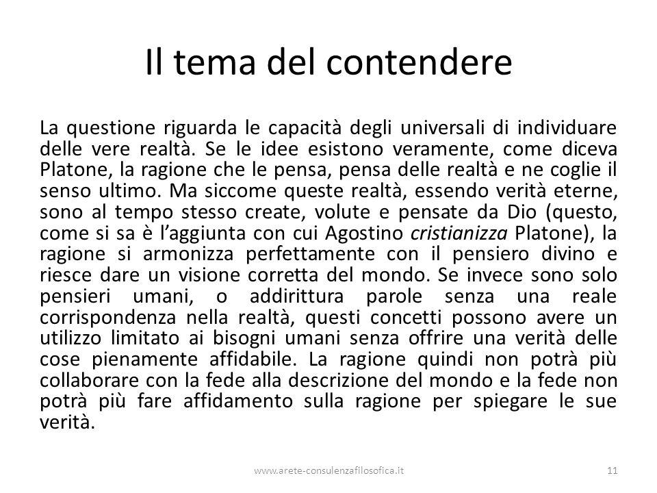 Il tema del contendere La questione riguarda le capacità degli universali di individuare delle vere realtà.