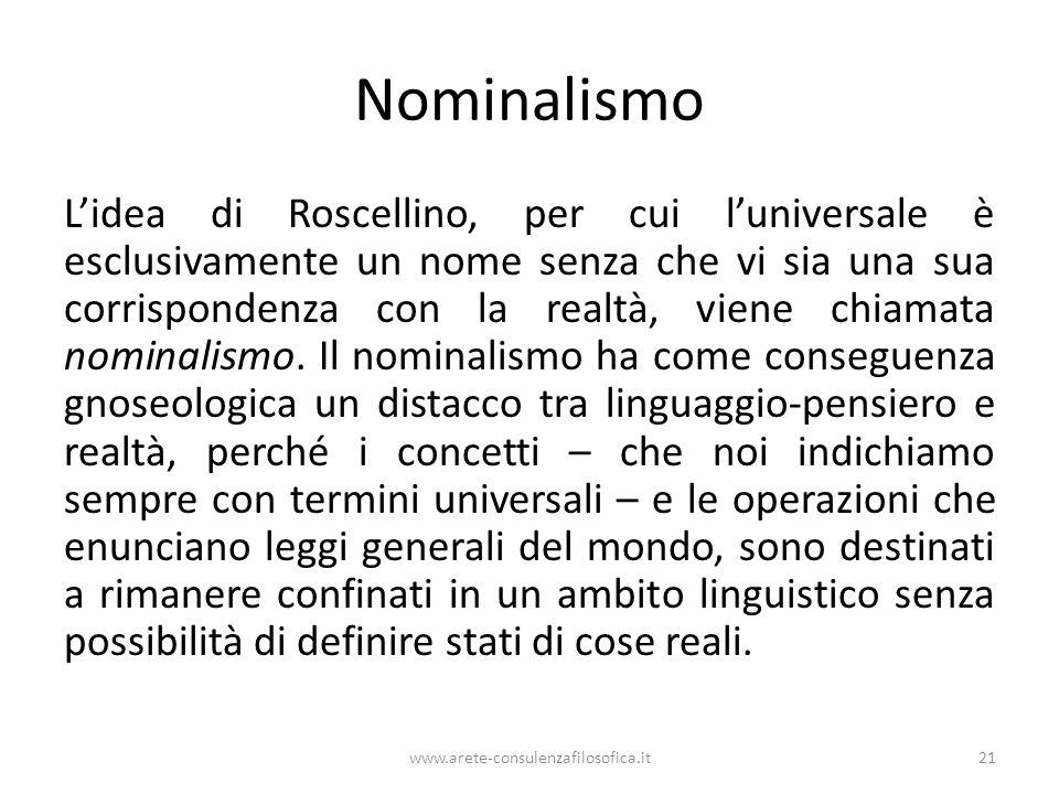 Nominalismo L'idea di Roscellino, per cui l'universale è esclusivamente un nome senza che vi sia una sua corrispondenza con la realtà, viene chiamata nominalismo.