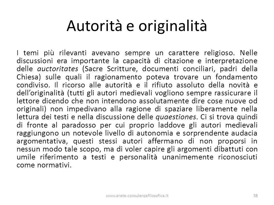 Autorità e originalità I temi più rilevanti avevano sempre un carattere religioso.