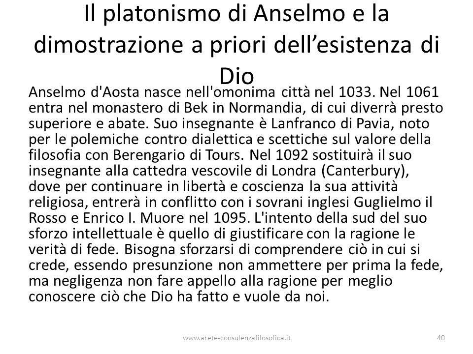 Il platonismo di Anselmo e la dimostrazione a priori dell'esistenza di Dio Anselmo d Aosta nasce nell omonima città nel 1033.
