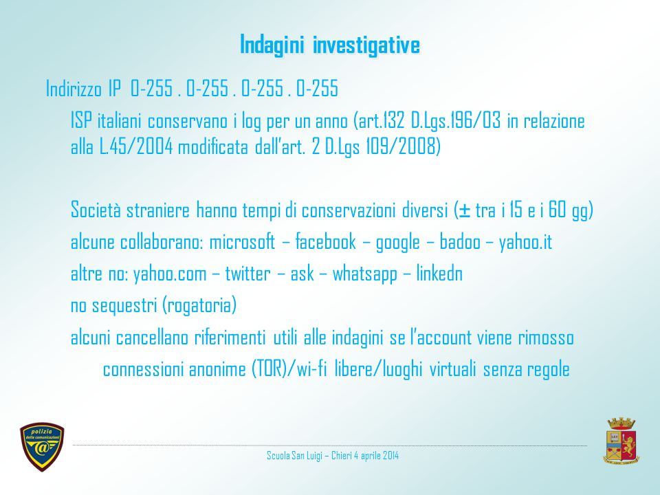 Indagini investigative Indirizzo IP 0-255.0-255. 0-255.