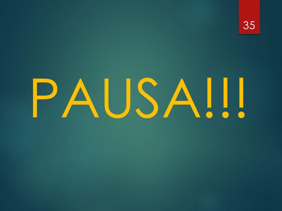 PAUSA!!! 35