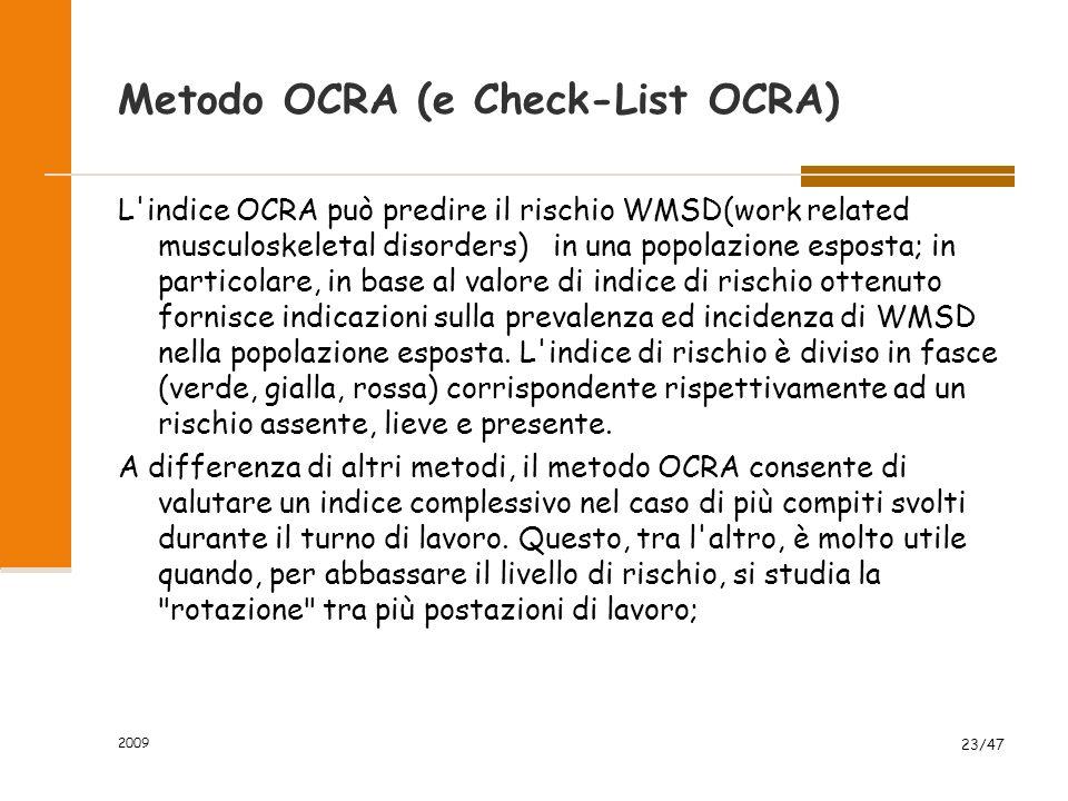 2009 23/47 Metodo OCRA (e Check-List OCRA) L'indice OCRA può predire il rischio WMSD(work related musculoskeletal disorders) in una popolazione espost