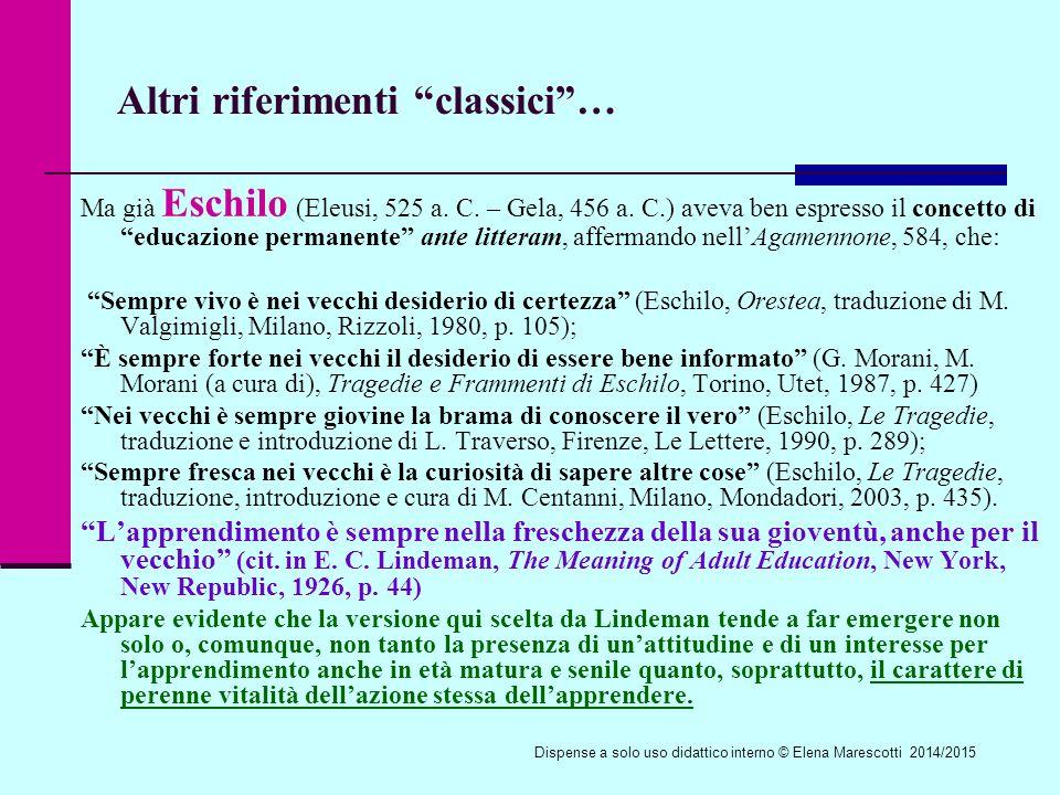 Altri riferimenti classici … Ma già Eschilo (Eleusi, 525 a.