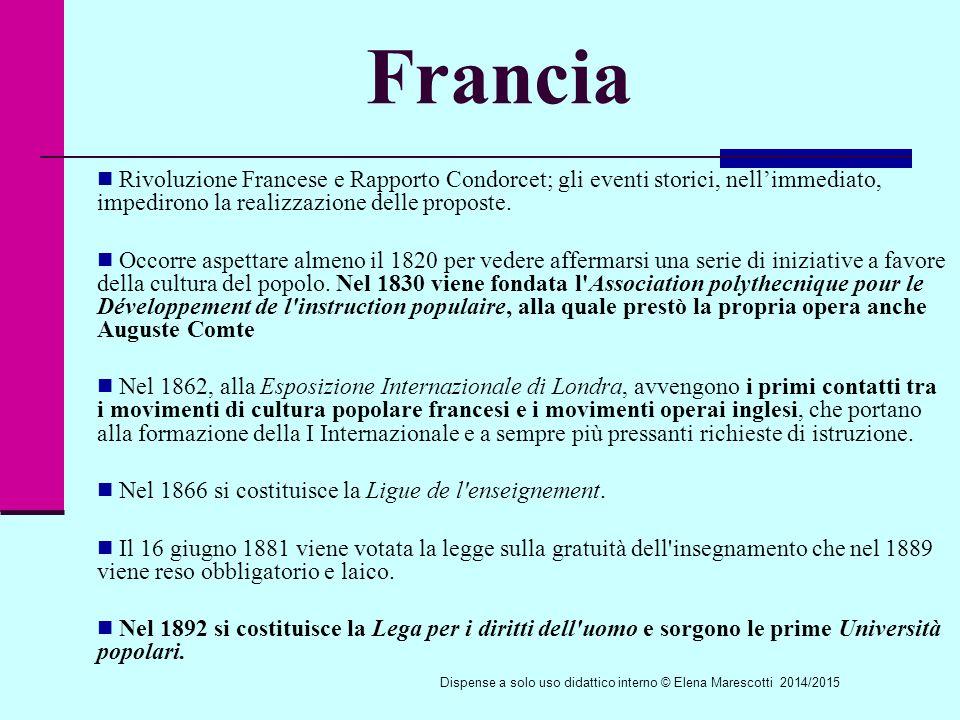 Francia Rivoluzione Francese e Rapporto Condorcet; gli eventi storici, nell'immediato, impedirono la realizzazione delle proposte.