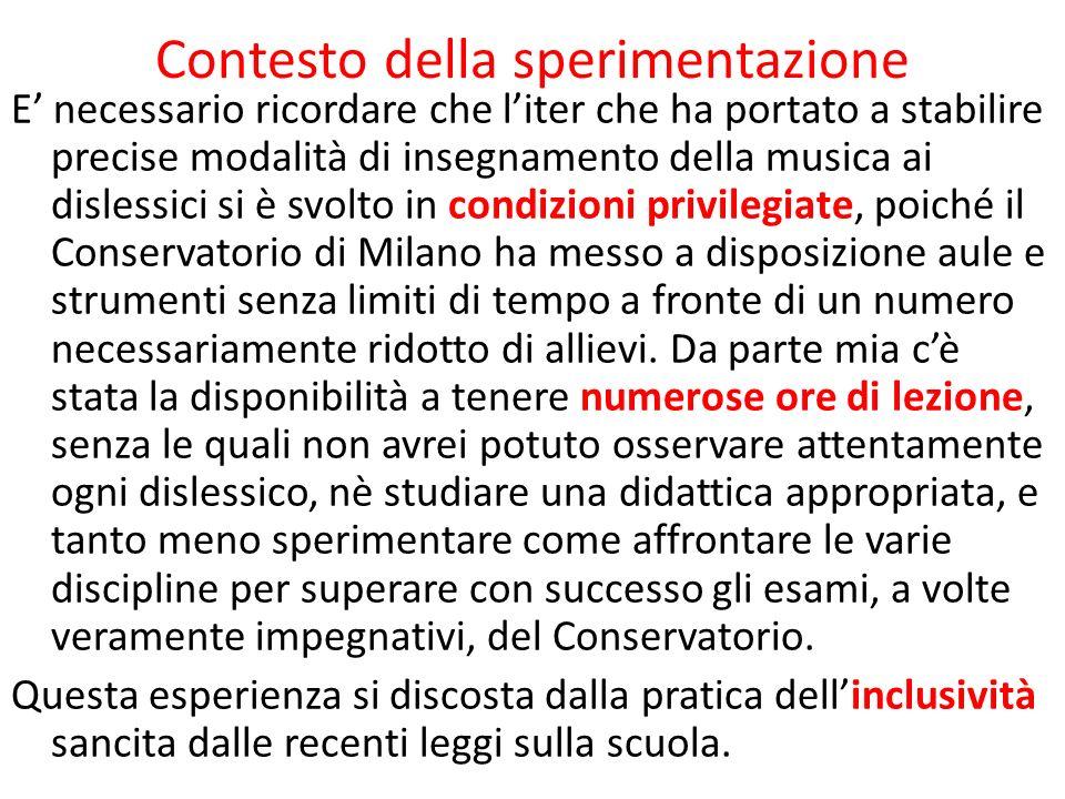 Contesto della sperimentazione E' necessario ricordare che l'iter che ha portato a stabilire precise modalità di insegnamento della musica ai dislessi
