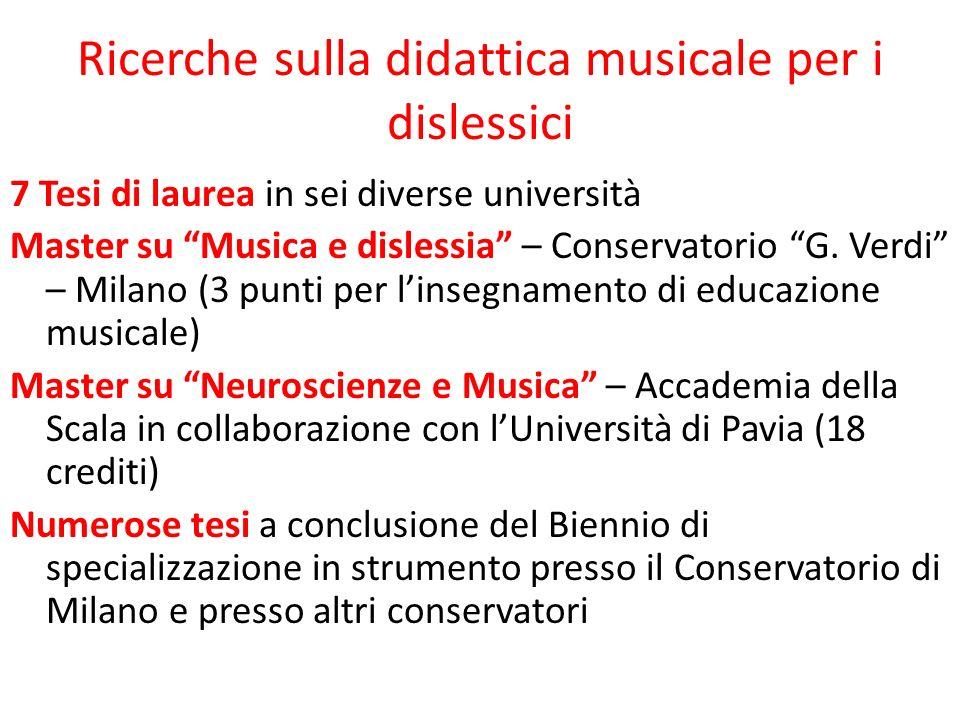 """Ricerche sulla didattica musicale per i dislessici 7 Tesi di laurea in sei diverse università Master su """"Musica e dislessia"""" – Conservatorio """"G. Verdi"""