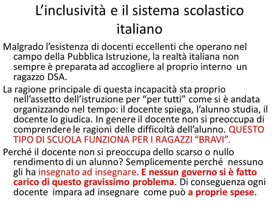 L'inclusività e il sistema scolastico italiano Malgrado l'esistenza di docenti eccellenti che operano nel campo della Pubblica Istruzione, la realtà i
