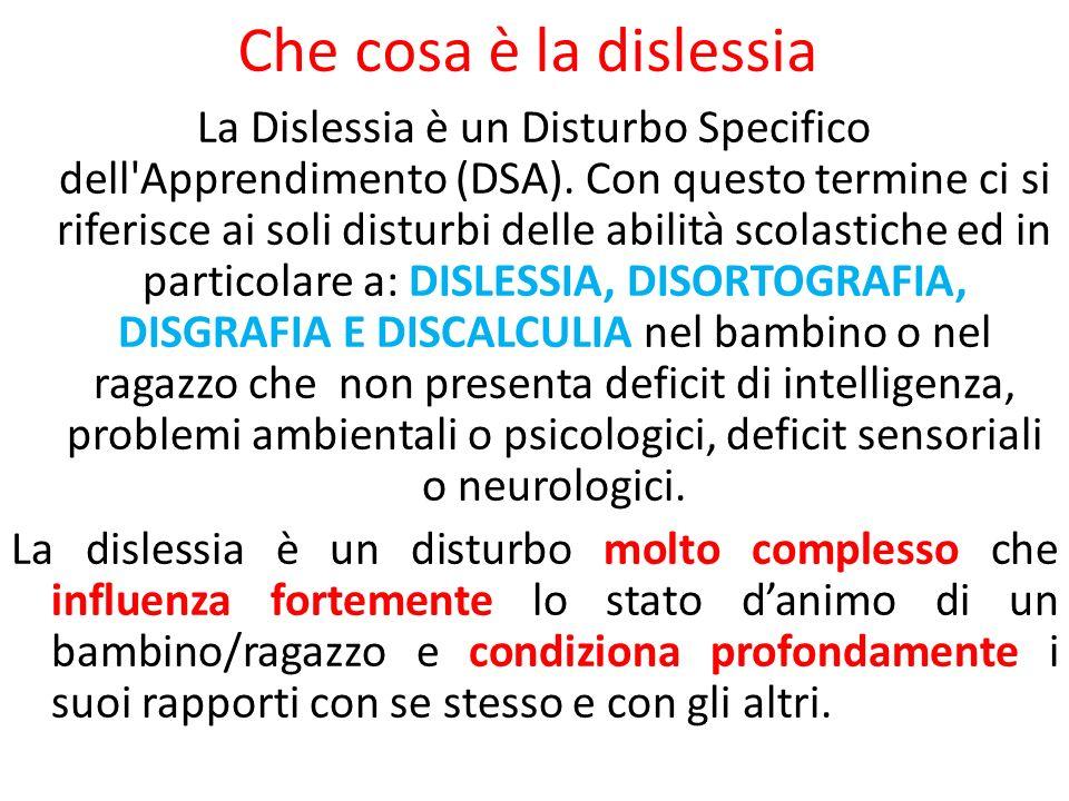 Che cosa è la dislessia La Dislessia è un Disturbo Specifico dell'Apprendimento (DSA). Con questo termine ci si riferisce ai soli disturbi delle abili