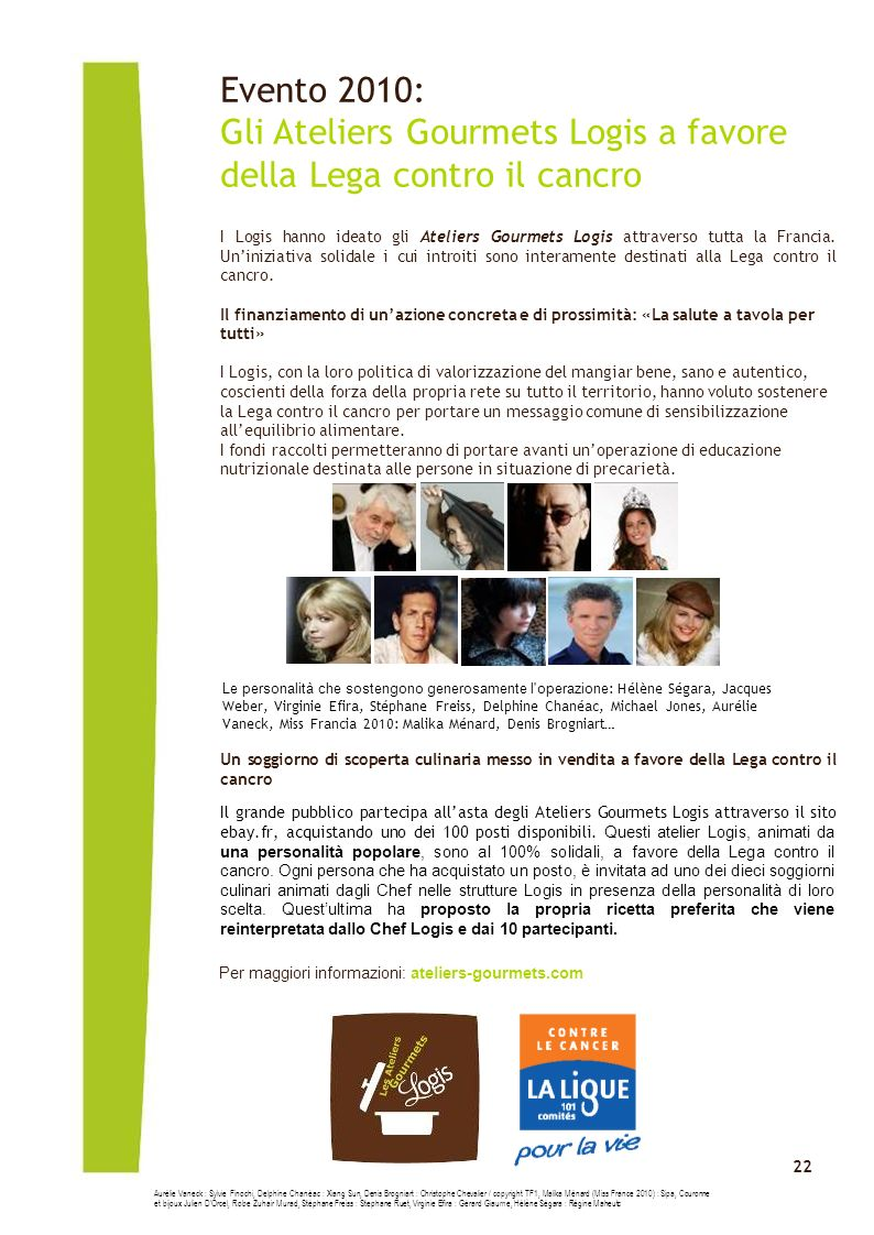 Click to edit Master text styles 22 Evento 2010: Gli Ateliers Gourmets Logis a favore della Lega contro il cancro I Logis hanno ideato gli Ateliers Gourmets Logis attraverso tutta la Francia.