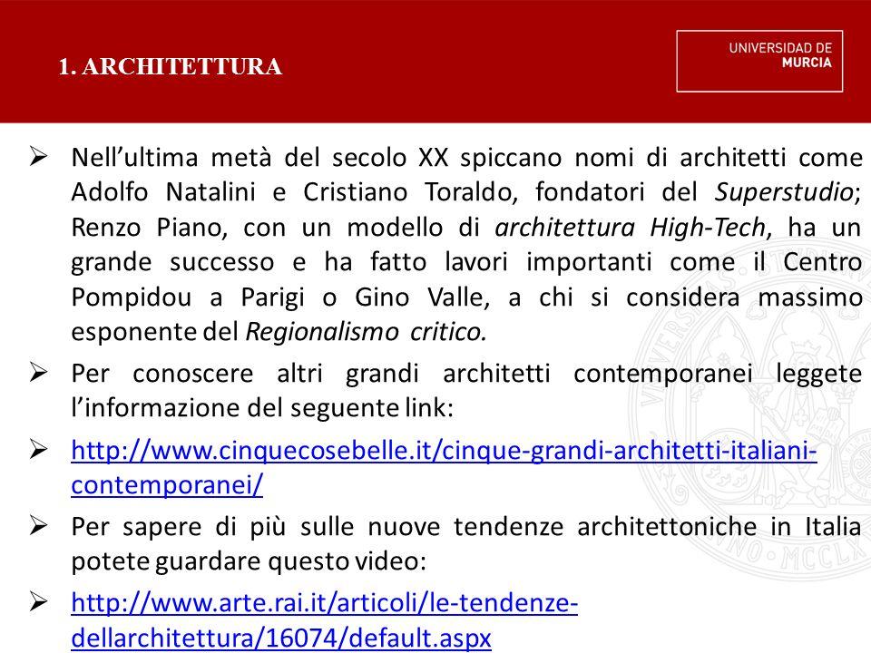 1. ARCHITETTURA  Nell'ultima metà del secolo XX spiccano nomi di architetti come Adolfo Natalini e Cristiano Toraldo, fondatori del Superstudio; Renz