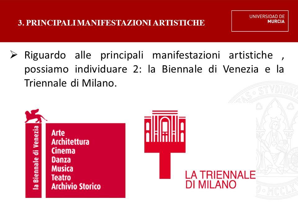 3. PRINCIPALI MANIFESTAZIONI ARTISTICHE  Riguardo alle principali manifestazioni artistiche, possiamo individuare 2: la Biennale di Venezia e la Trie