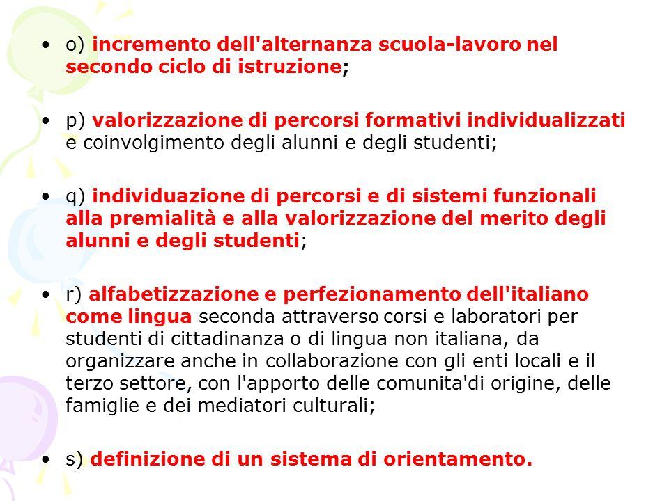 o) incremento dell'alternanza scuola-lavoro nel secondo ciclo di istruzione; p) valorizzazione di percorsi formativi individualizzati e coinvolgimento