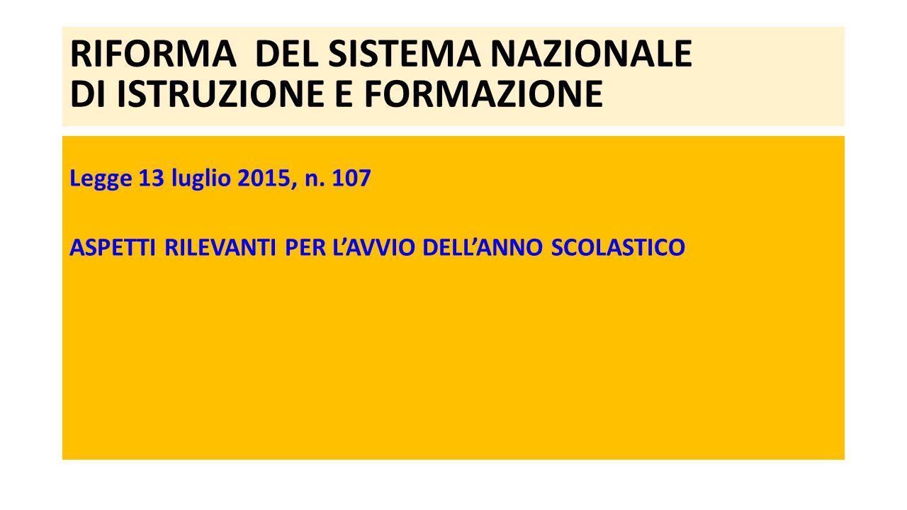 RIFORMA DEL SISTEMA NAZIONALE DI ISTRUZIONE E FORMAZIONE Legge 13 luglio 2015, n. 107 ASPETTI RILEVANTI PER L'AVVIO DELL'ANNO SCOLASTICO