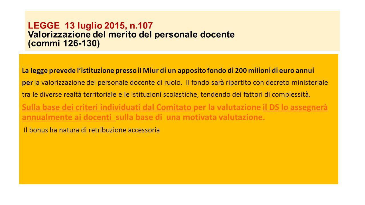 LEGGE 13 luglio 2015, n.107 Valorizzazione del merito del personale docente (commi 126-130) La legge prevede l'istituzione presso il Miur di un apposi