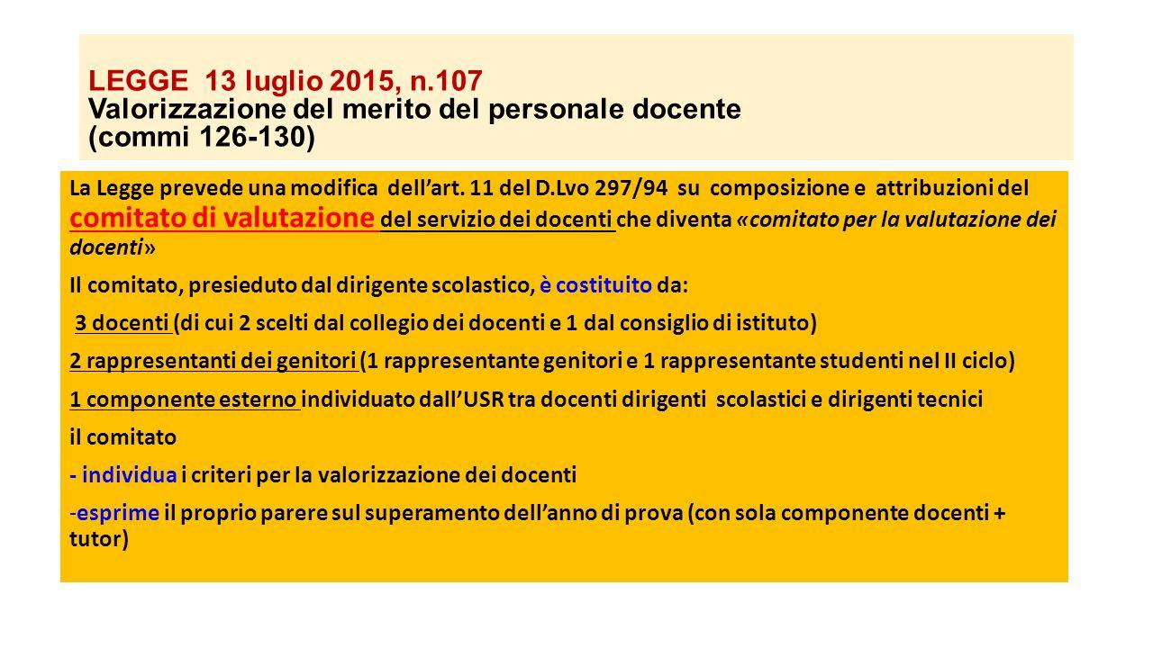 LEGGE 13 luglio 2015, n.107 Valorizzazione del merito del personale docente (commi 126-130) La Legge prevede una modifica dell'art. 11 del D.Lvo 297/9