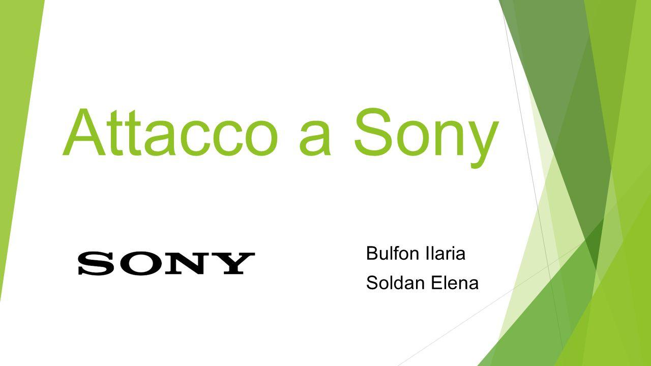 Attacco a Sony Bulfon Ilaria Soldan Elena