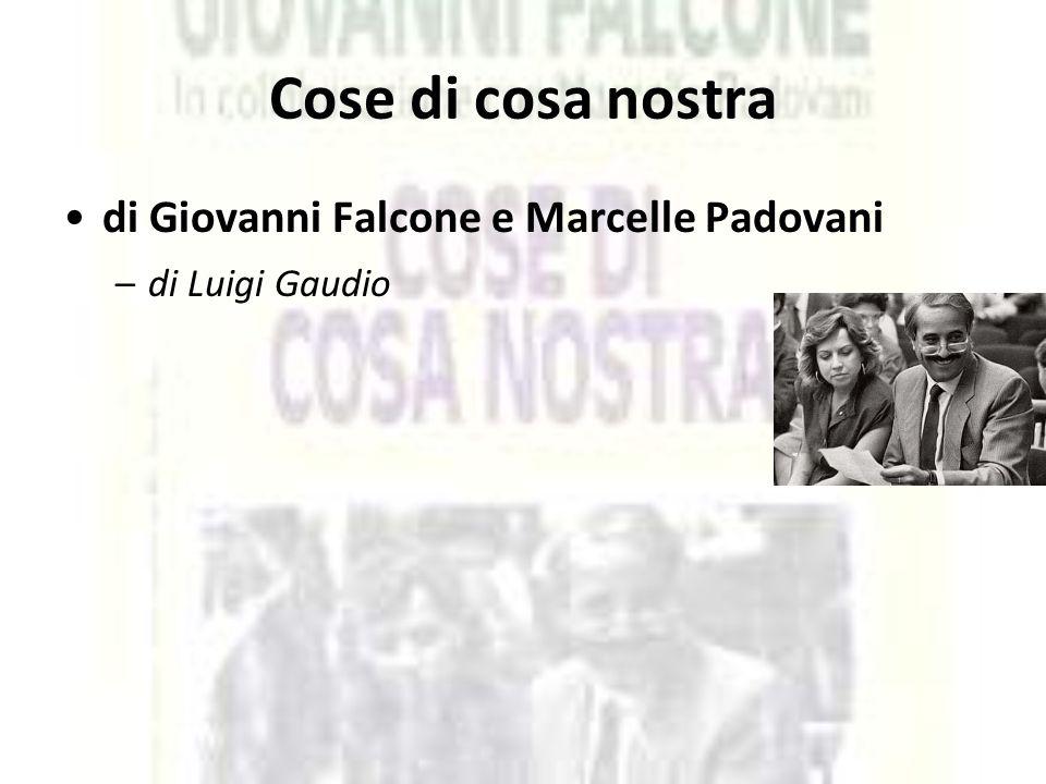 Cose di cosa nostra di Giovanni Falcone e Marcelle Padovani –di Luigi Gaudio