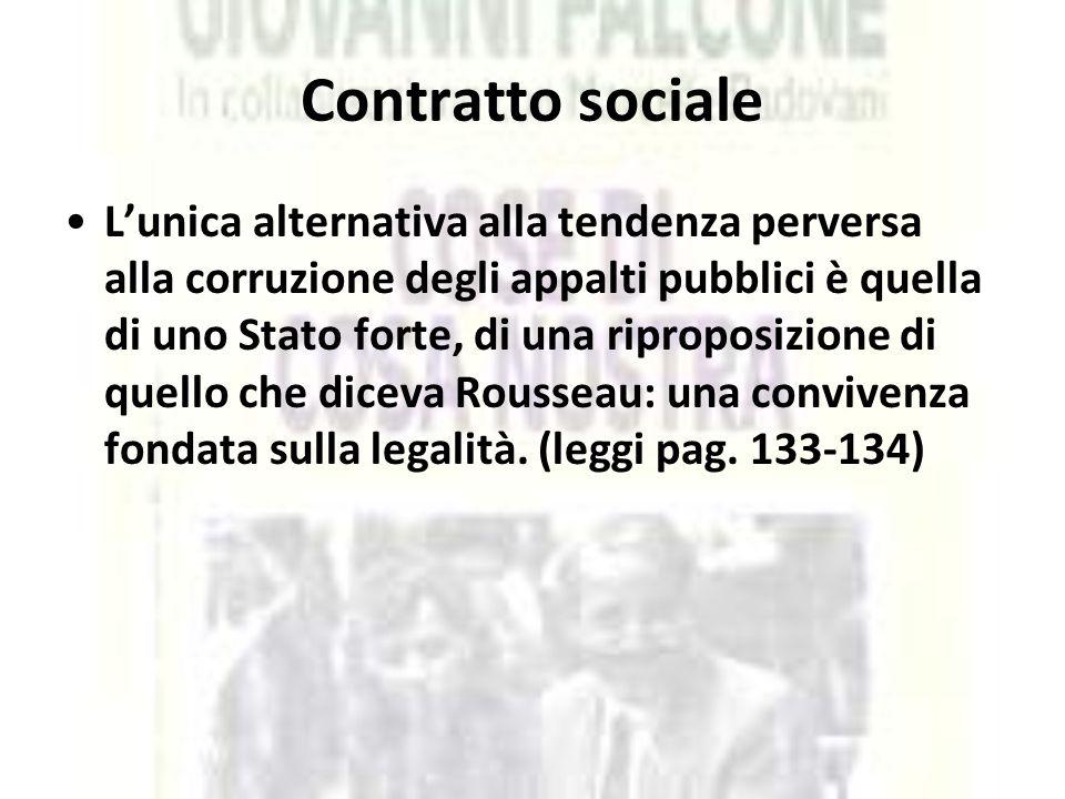 Contratto sociale L'unica alternativa alla tendenza perversa alla corruzione degli appalti pubblici è quella di uno Stato forte, di una riproposizione