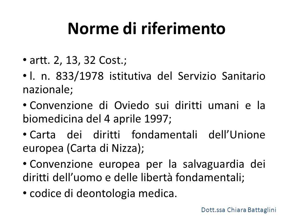 Norme di riferimento artt. 2, 13, 32 Cost.; l. n. 833/1978 istitutiva del Servizio Sanitario nazionale; Convenzione di Oviedo sui diritti umani e la b
