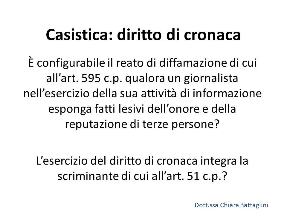 Casistica: diritto di cronaca È configurabile il reato di diffamazione di cui all'art. 595 c.p. qualora un giornalista nell'esercizio della sua attivi