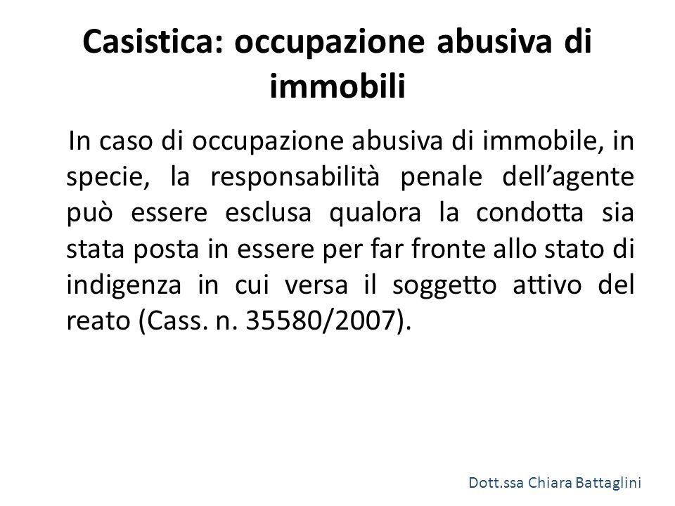 Casistica: occupazione abusiva di immobili In caso di occupazione abusiva di immobile, in specie, la responsabilità penale dell'agente può essere escl