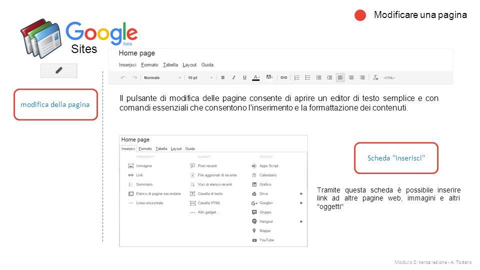 Sites Modificare una pagina Il pulsante di modifica delle pagine consente di aprire un editor di testo semplice e con comandi essenziali che consentono l inserimento e la formattazione dei contenuti.