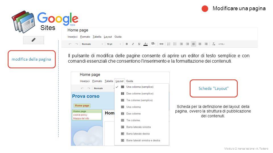 Sites Il pulsante di modifica delle pagine consente di aprire un editor di testo semplice e con comandi essenziali che consentono l inserimento e la formattazione dei contenuti.