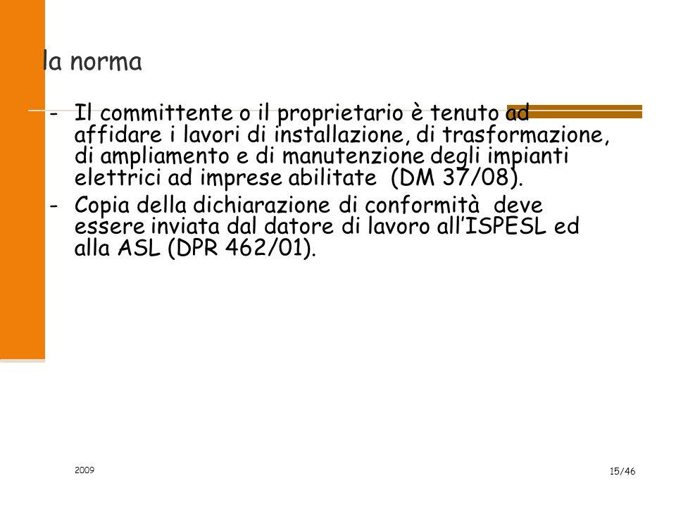 DICHIARAZIONE DI CONFORMITA' DELL'IMPIANTO ALLA REGOLA DELL'ARTE (art. 7 del D.M. n. 37 del 22 gennaio 2008) 2009 14/46