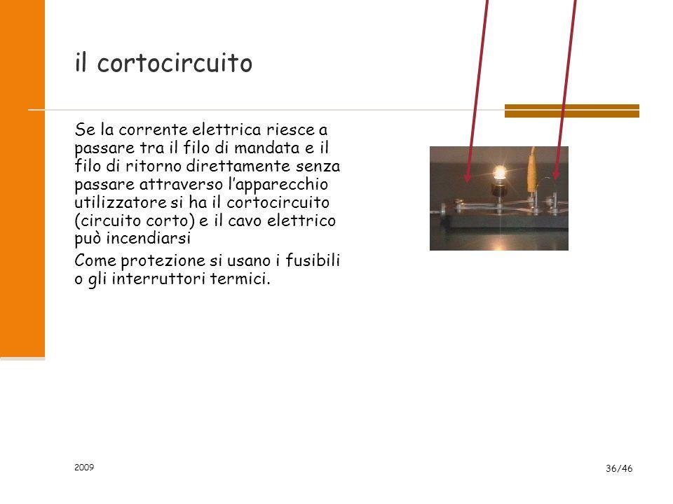Incendio elettrico 2009 35/46 ogni cavo elettrico si riscalda al passaggio della corrente. il calore prodotto è proporzionale all'intensità della corr