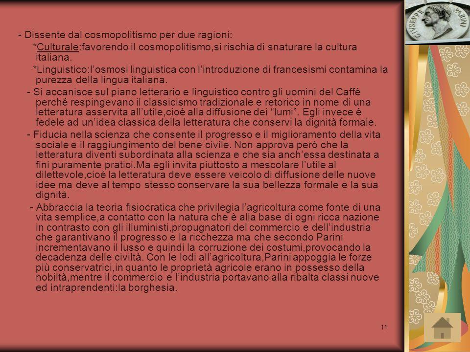 11 - Dissente dal cosmopolitismo per due ragioni: *Culturale:favorendo il cosmopolitismo,si rischia di snaturare la cultura italiana. *Linguistico:l'o
